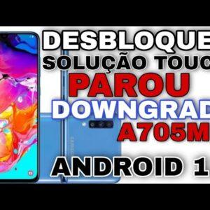 desbloqueio conta Google A70 Android 11 / solução do touch A705MN binario 5 100%funcional