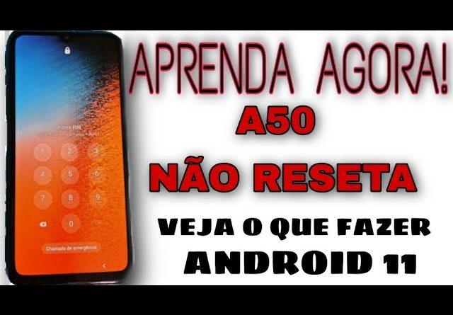 """A50 NAO RESETA? SÃ""""  REINICIA? DOWGRANDE DO ANDOIRD 11 PARA O ANDROID 10 DESBLOQUEAR FORMATAR  ETC..."""