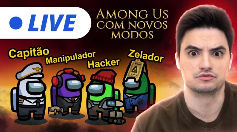 LIVE - AMONG US NO NOVO MODO! [+10]