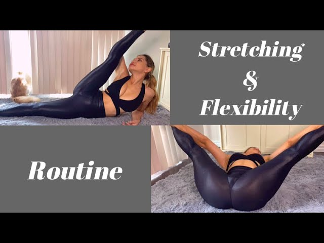 My Stretching and Flexibility Routine