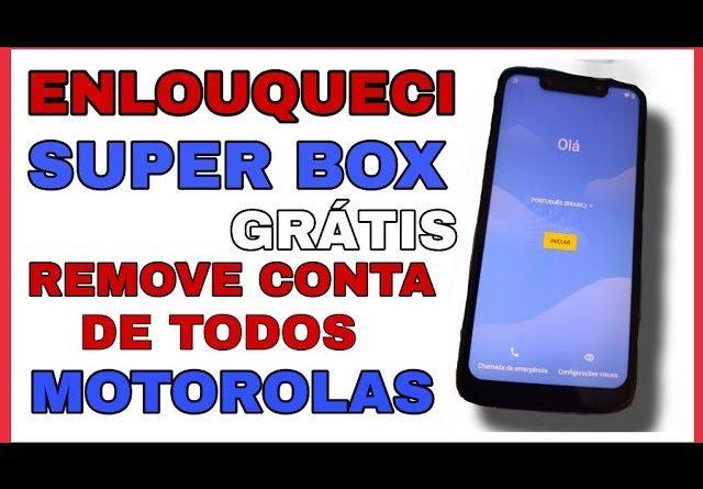 SUPER BOX ? GRATIS REMOVER CONTA GOOGLE FRP BYPASS DE TODOS OS MOTOROLAS ANDROID 7/ 8/ 9/ 10/ 11
