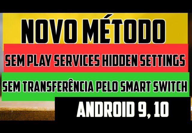 novo método Samsung Android 10 ou 9/remover conta Google sem play services hidden / SEM Smart Switch