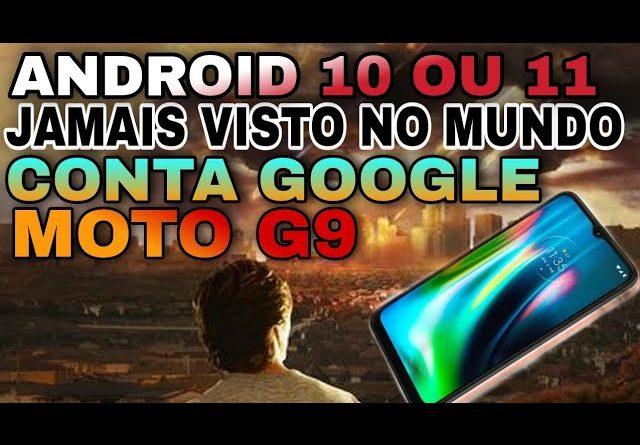 novo método remover conta google  MOTO G9 play G9 power G9 plus Android 10 ou 11 atualizado
