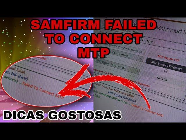 SamFirm Failed To  Connect  MTP erro não aparece visualizar ? dica para os meninos