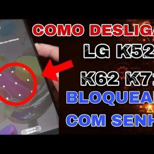 como desligar LG K52 / K62 /K71/ bloqueado com senha de pin ou impressões digitais