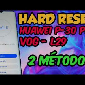 Hard reset huawei P30 PRO VOG L29 e outros desbloquear formatar remover bugs do sistema /2 métodos