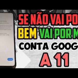 desbloquear  conta Google do A11 / A115M Android 10 último recurso 🙈
