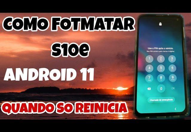 Hard reset s10e no Android 11 quando ele só reinicia formatar remover bugs do sistema