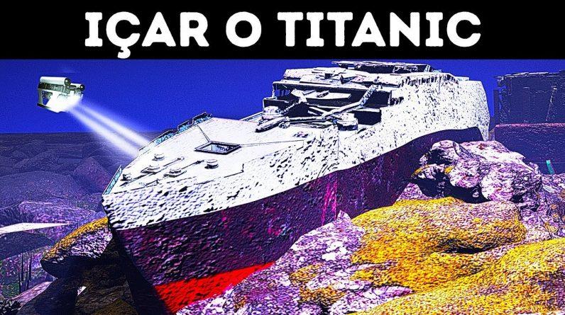11 Maneiras que Podemos Usar para Içar o Titanic, Mas Apenas 1 Poderia Funcionar