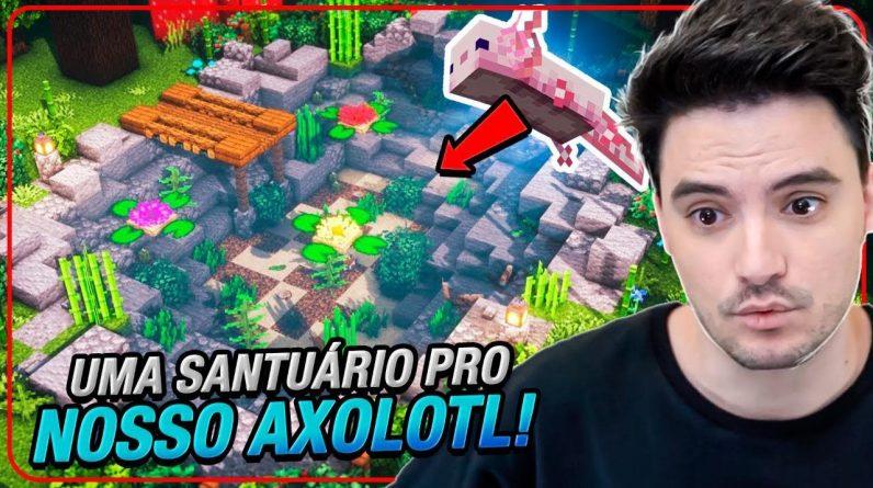 CONSTRUÍ UM SANTUÁRIO PARA OS AXOLOTES NO MINECRAFT #2-17