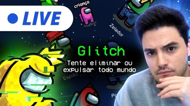 LIVE - AMONG US QUERO SER O GLITCH! [+10]