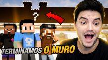 TERMINEI O GIGANTESCO MURO NO MINECRAFT #2-43
