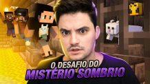 ENTRAMOS NO DESAFIO DO MISTÉRIO SOMBRIO! MINECRAFT #2-52