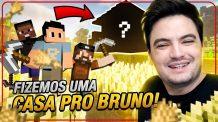 FIZEMOS UMA CASA ESPECIAL PRO BRUNO #2-44